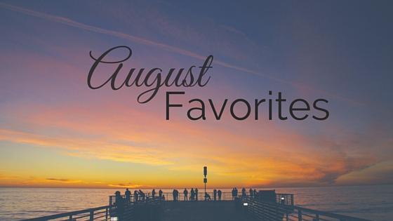 August Favorites - Lifestyle & Travel